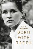 Book Cover Image. Title: Born with Teeth:  A Memoir, Author: Kate Mulgrew