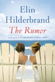 Book Cover Image. Title: The Rumor, Author: Elin Hilderbrand