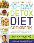 Book Cover Image. Title: The Blood Sugar Solution 10-Day Detox Diet Cookbook:  More than 150 Recipes to Help You Lose Weight and Stay Healthy for Life, Author: Mark Hyman