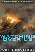 Book Cover Image. Title: Watching Over Us, Author: Will McIntosh