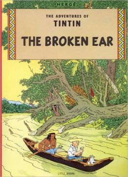 The Broken Ear (Adventures of Tintin Series)