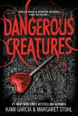 Book Cover Image. Title: Dangerous Creatures, Author: Kami Garcia
