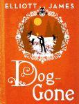 Book Cover Image. Title: Dog-Gone, Author: Elliott James