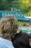 Book Cover Image. Title: The Tailgate:  An Original Short Story, Author: Elin Hilderbrand