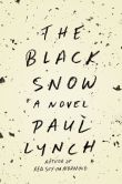 Book Cover Image. Title: The Black Snow, Author: Paul Lynch
