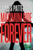 Book Cover Image. Title: Maximum Ride Forever (Maximum Ride Series #9) (B&N Exclusive Edition), Author: James Patterson