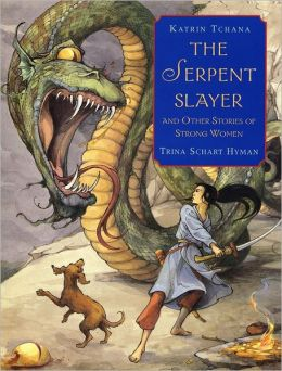 Serpent Slayer: And Other Stories of Strong Women
