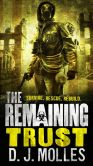 Book Cover Image. Title: The Remaining:  Trust: A Novella, Author: D. J. Molles
