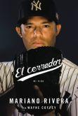 Mariano Rivera - El Cerrador: Mi Vida