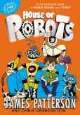 Book Cover Image. Title: House of Robots (House of Robots Series #1), Author: James Patterson