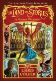 Book Cover Image. Title: The Land of Stories:  A Grimm Warning, Author: Chris Colfer