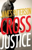 Book Cover Image. Title: Cross Justice, Author: James Patterson