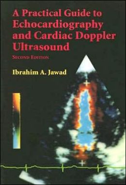 A Practical Guide to Echocardiography and Cardiac Doppler Ultrasound