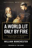 Book Cover Image. Title: A World Lit Only by Fire:  The Medieval Mind and the Renaissance - Portrait of an Age, Author: William Manchester
