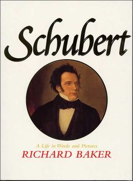 Schubert: A Life in Words and Pictures