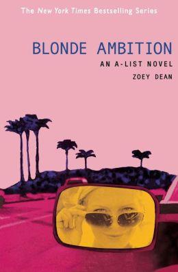 The A-List #3: Blonde Ambition: An A-List Novel