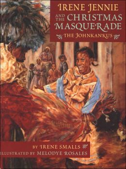 Irene Jennie and the Christmas Masquerade: The Johnkankus
