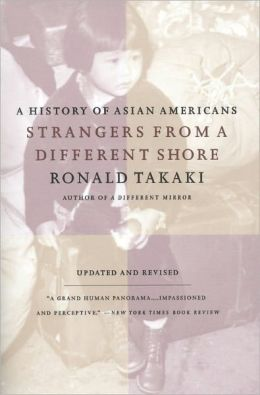 Strangers From a Different Shore; A History of Asian Americans