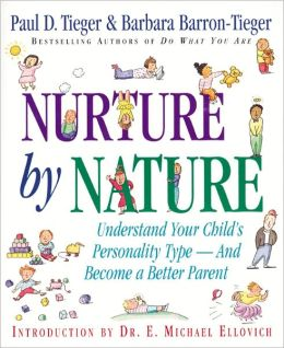 Nurture by Nature: Understand Your Child's Personality Type - And Become a Better Parent
