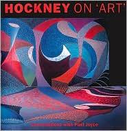 Hockney on Art (Conversations With Paul Joyce)