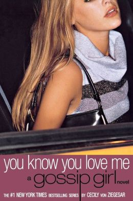You Know You Love Me (Gossip Girl Series #2)