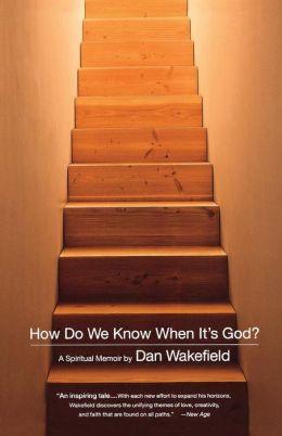 How Do We Know When It's God?: A Spiritual Memoir