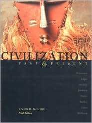 Civilization Past & Present Volume II: From 1300 (Chapters 14-36 -- Begins with the Renaissance)