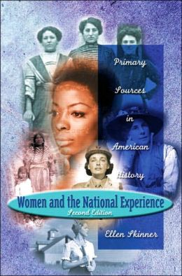 Women and the National Experience: Primary Sources in American History