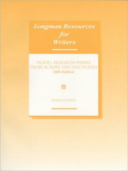 Model Research Papers from Across the Disciplines: Longman Resources for Writers