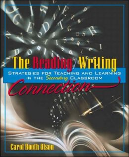 The Reading/Writing Connection: Strategies for Teaching and Learning in the Secondary Classroom