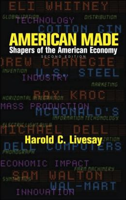 American Made: People Who Shaped the American Economy