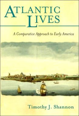 Atlantic Lives : Comparative Approach to Early America