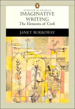 imaginative writing the elements of craft Abebookscom: imaginative writing: the elements of craft (4th edition) (9780321923172) by janet burroway and a great selection of similar new, used and collectible.