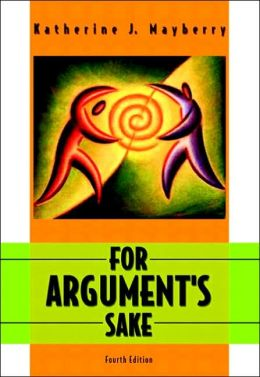 For Argument's Sake: A Guide to Writing Effective Arguments