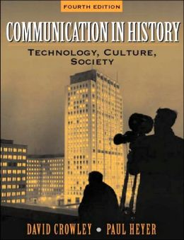 Communication in History: Technology, Culture, and Society