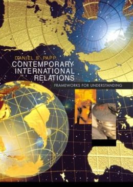 Contemporary International Relations: Frameworks for Understanding