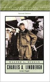 Charles A. Lindbergh: Lone Eagle
