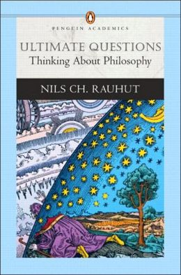 Ultimate Questions: Thinking About Philosophy (Penguin Academics Series)