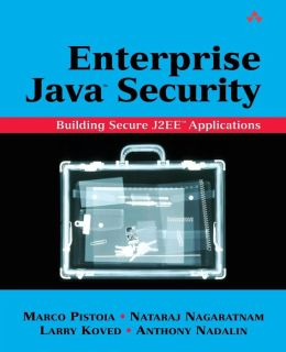 Enterprise Java Security: Building Secure J2EE Applications