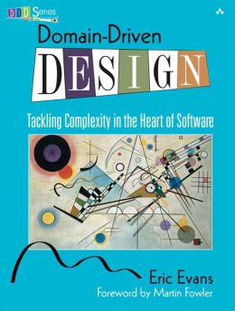 Domain-Driven Design: Tacking Complexity In the Heart of Software