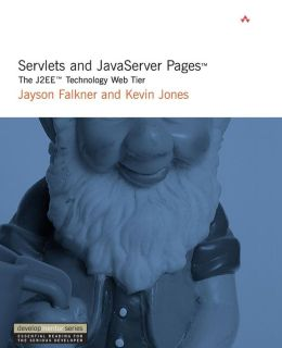 Servlets and JavaServer Pages: The J2EE Technology Web Tier (DevelopMentor Series)