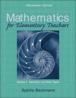 Mathematics for Elementary Teachers: Geometry and Other Topics