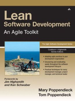 Lean Software Development: An Agile Toolkit (The Agile Software Development Series)