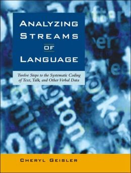 Analyzing Streams of Language : Twelve Steps to the Systematic Coding of Text, Talk, and Other Verbal Data