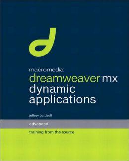 Macromedia Dreamweaver MX Dynamic Applications: Advanced Training from the Source