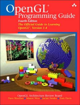OpenGL Programming Guide: The Official Guide to Learning OpenGL, Version 1. 4