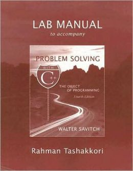 Lab Manual to Accompany Problem Solving with C++: The Object of Programming