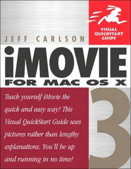 iMovie 3 for Mac OS X: Visual QuickStart Guide
