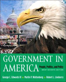 Government in America: People, Politics and Policy, Brief Version with LP.com Version 2.0