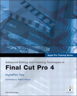 Apple Pro Training Series: Advanced Finishing Techniques in Final Cut Pro 4 (Apple Pro Training Series)